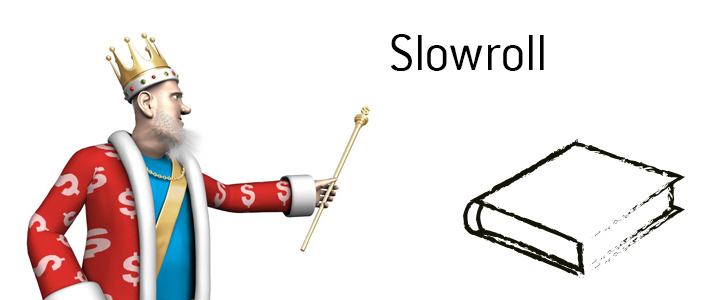 Definition of Slowroll by the Poker King.  What is the meaning of the term?
